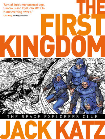 The First Kingdom Vol. 5: The Space Explorers Club by Jack Katz
