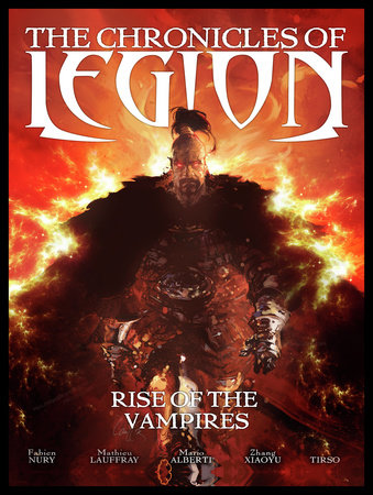 The Chronicles of Legion Vol. 1: Rise of the Vampires by Fabien Nury