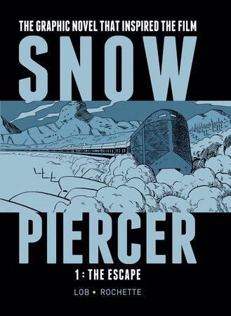 Snowpiercer Vol. 1: The Escape by Jacques Lob