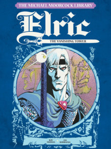 The Michael Moorcock Library Vol. 5: Elric The Vanishing Tower