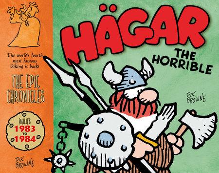 Hagar The Horrible: The Epic Chronicles: Dailies 1983-1984 by Dik Browne