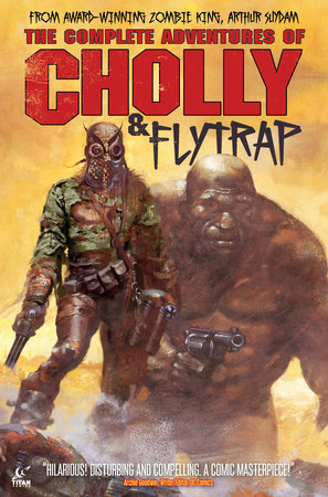 The Complete Adventures of Cholly & Flytrap by Arthur Suydam