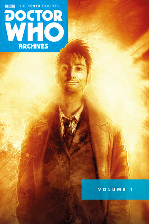 Doctor Who Archives: The Tenth Doctor Vol. 1 by Gary Russell and Tony Lee