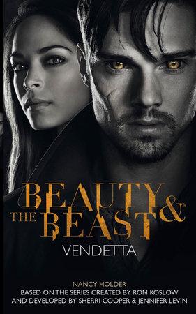 Beauty & the Beast: Vendetta by Nancy Holder