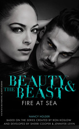 Beauty & the Beast: Fire at Sea by Nancy Holder