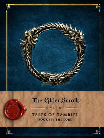 The Elder Scrolls Online: Tales of Tamriel - Book II: The Lore by Bethesda Softworks