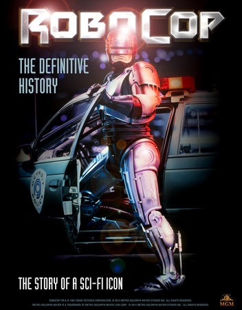 RoboCop: The Definitive History by Calum Waddell