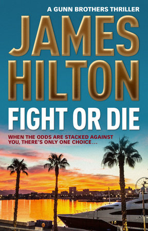 Fight or Die by James Hilton
