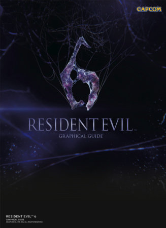 Resident Evil 6: Graphical Guide by Noriomi Ito