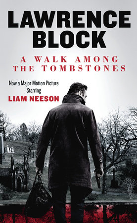 A Walk Among the Tombstones (Movie Tie-in Edition) by Lawrence Block
