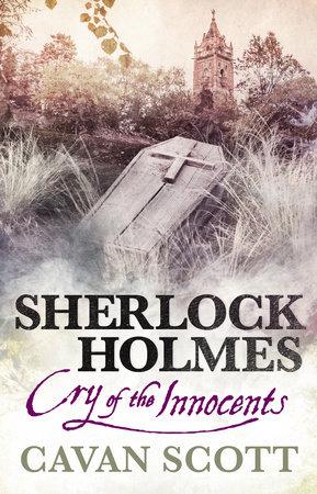Sherlock Holmes - Cry of the Innocents by Cavan Scott