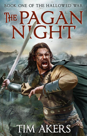 The Pagan Night by Tim Akers