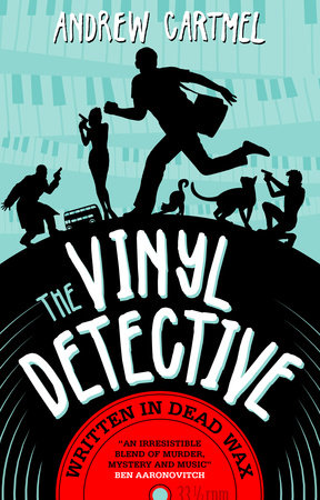 The Vinyl Detective Mysteries - Written in Dead Wax by Andrew Cartmel