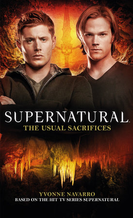 Supernatural: The Usual Sacrifices by Yvonne Navarro
