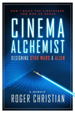 Cinema Alchemist by Roger Christian