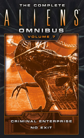 The Complete Aliens Omnibus: Volume Seven (Criminal Enterprise, No Exit) by B. K. Evenson