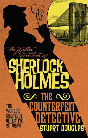 The Further Adventures of Sherlock Holmes - The Counterfeit Detective by Stuart Douglas