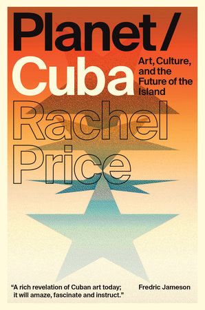 Planet/Cuba by Rachel Price