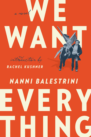 We Want Everything by Nanni Balestrini