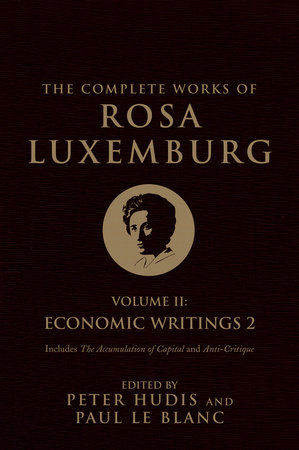 The Complete Works of Rosa Luxemburg, Volume II by Rosa Luxemburg