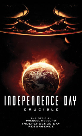 Independence Day: Crucible (The Official Prequel) by Greg Keyes