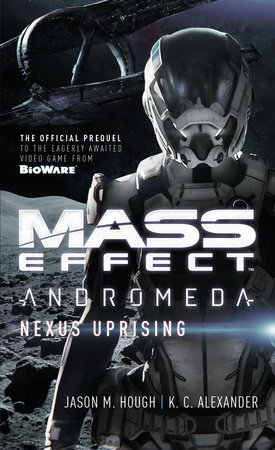 Mass Effect - Andromeda: Nexus Uprising by Jason M. Hough and K C Alexander