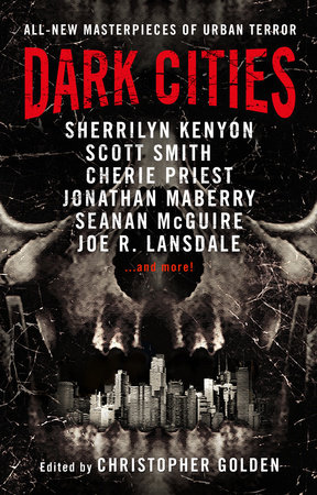 Dark Cities by Sherrilyn Kenyon, Scott Smith, Cherie Priest and Jonathan Maberry