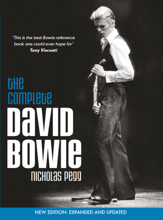 The Complete David Bowie (Revised and Updated 2016 Edition) by Nicholas Pegg