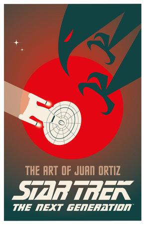 Star Trek The Next Generation: The Art of Juan Ortiz by Juan Ortiz