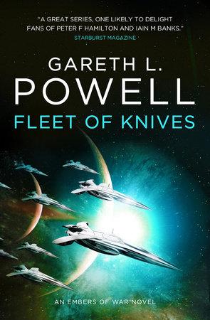 Fleet of Knives: An Embers of War novel by Gareth L. Powell