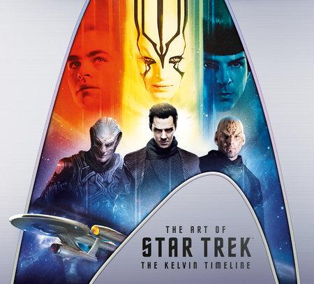 The Art of Star Trek: The Kelvin Timeline by Jeff Bond