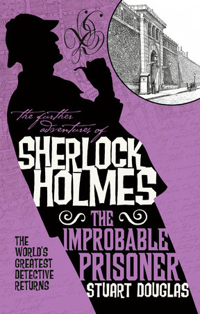 The Further Adventures of Sherlock Holmes - The Improbable Prisoner by Stuart Douglas