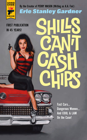 Shills Can't Cash Chips by Erle Stanley Gardner