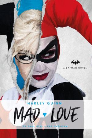 DC Comics novels - Harley Quinn: Mad Love by Paul Dini