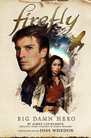 Firefly - Big Damn Hero by James Lovegrove and Nancy Holder