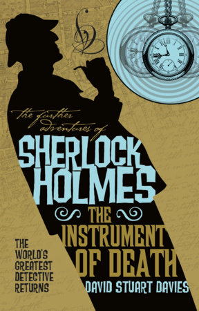 The Further Adventures of Sherlock Holmes - The Instrument of Death by David Stuart Davies