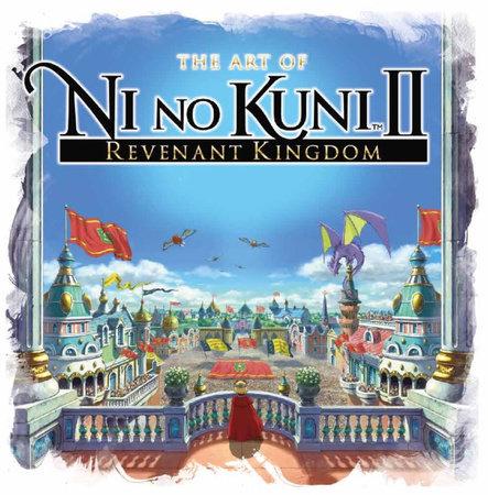 The Art of Ni no Kuni II: REVENANT KINGDOM by Titan Books