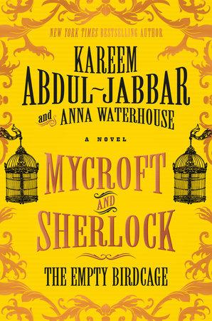 Mycroft and Sherlock: The Empty Birdcage by Kareem Abdul-Jabbar and Anna Waterhouse