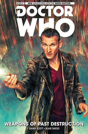 Doctor Who: The Ninth Doctor Vol. 1: Weapons of Past Destruction by George Mann