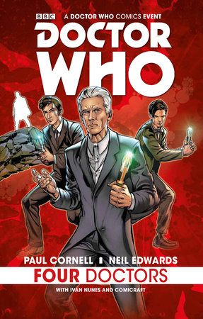 A Doctor Who Comics Event: The Four Doctors by Paul Cornell