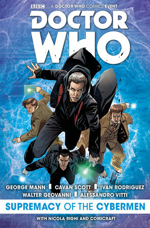 Doctor Who: Event 2016 - The Supremacy of the Cybermen by George Mann and Cavan Scott