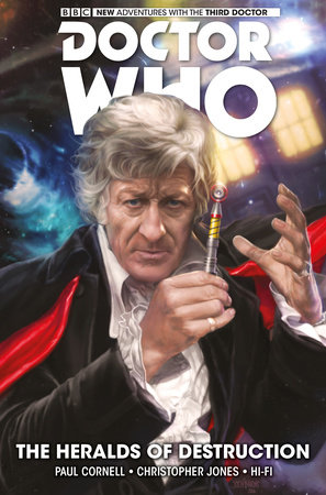 Doctor Who: The Third Doctor: The Heralds of Destruction by Paul Cornell