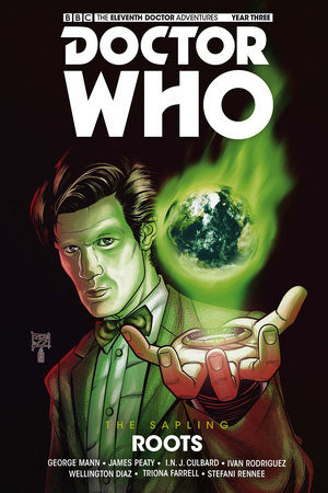 Doctor Who: The Eleventh Doctor: The Sapling Vol. 2: Roots by George Mann and James Peaty