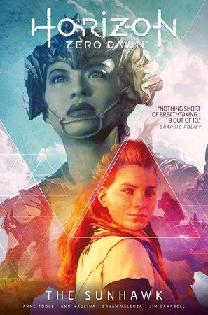 Horizon Zero Dawn Vol. 1: The Sunhawk by Anne Toole