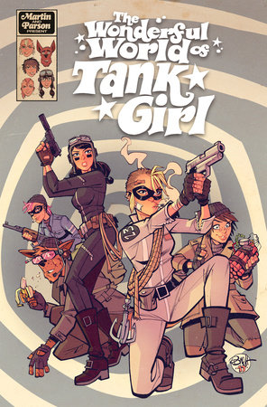 Tank Girl: The Wonderful World of Tank Girl by Alan Martin