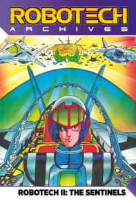 Robotech Archives: The Sentinels Vol.1