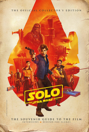 Star Wars: Solo A Star Wars Story Official Collector's Edition by Titan