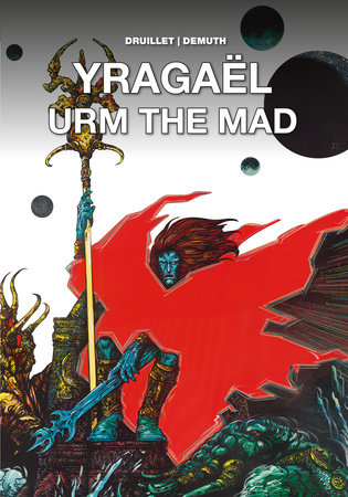 Yragaël and Urm the Mad by Philippe Druillet and Michel Demuth