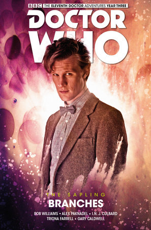 Doctor Who: The Eleventh Doctor: The Sapling Vol. 3: Branches by Alex Paknadel