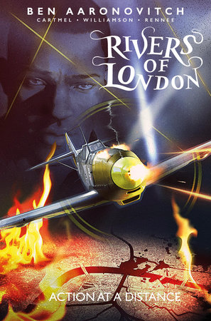 Rivers of London Volume 7: Action at a Distance by Ben Aaronovitch and Andrew Cartmel